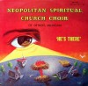 Product Image: The Neopolitan Spiritual Church Choir - He's There