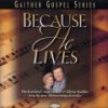 Product Image: Bill & Gloria Gaither & Their Homecoming Friends - Because He Lives