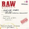 Product Image: RAW Worship - Give Me More Live From Leicester Christian Fellowship