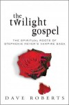 Dave Roberts - The Twilight Gospel