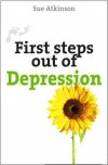 Sue Atkinson - First Steps Out of Depression