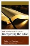 Robert Plummer  - 40 Questions About Interpreting The Bible