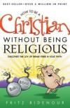 Fritz Ridenour - How To be a Christian Without Being Religious