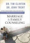 John Trent, & Tim Clinton - The Quick-Reference Guide To Marriage & Family Counseling
