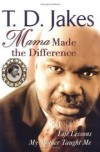 Product Image: T. D. Jakes - Mama made the Difference