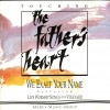 Product Image: Vineyard Music, Danny Daniels, Debby Smith  - Touching The Father's Heart 3: We Exalt Your Name