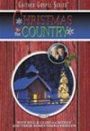 Bill & Gloria Gaither & Their Homecoming Friends - Christmas In The Country