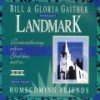Product Image: Bill & Gloria Gaither & Their Homecoming Friends - Landmark
