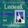 Bill & Gloria Gaither & Their Homecoming Friends - Landmark