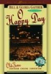 Bill & Gloria Gaither - O Happy Day
