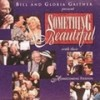Product Image: Bill & Gloria Gaither & Their Homecoming Friends - Something Beautiful