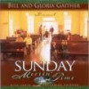 Product Image: Bill & Gloria Gaither & Their Homecoming Friends - Sunday Meeting Time