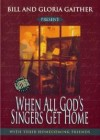 Product Image: Bill & Gloria Gaither & Their Homecoming Friends - When All God's Singers Get Home