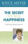 Joyce Meyer - The Secret To True Happiness