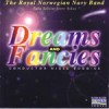 Product Image: Royal Norwegian Navy Band - Dreams And Fancies
