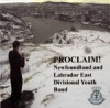 Product Image: Newfoundland and Labrador East Divisional Youth Band - Proclaim!