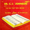 Product Image: Dr C J Johnson - Presents The Old Time Song Service Live In Atlanta, GA