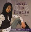 Product Image: Eva Sabiniano - Born To Praise Vol 2