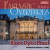 Product Image: Black Dyke Band - Fantastic Overtures Vol 2