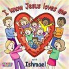Product Image: Ishmael - I Know Jesus Loves Me