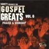 Various - Verity Presents The Gospel Greats Vol 6: Praise & Worship