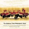 Sunderland Monkwearmouth Band Of The Salvation Army - To Serve The Present Age