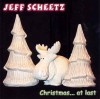 Jeff Scheetz - Christmas... At Last