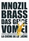 Product Image: Mnozil Brass - Das Gelbe Vom Ei: La Crème De La Crème