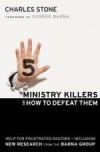 Charles Stone - Five Ministry Killers And How To Defeat Them