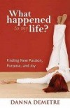 Danna Demetre - What Happened To My Life?