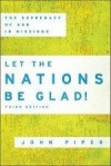John Piper - Let the Nations Be Glad!
