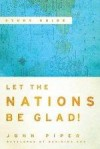 John Piper - Let the Nations Be Glad! Study Guide