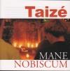 Product Image: Taize - Mane Nobiscum