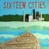 Product Image: Sixteen Cities - Sixteen Cities