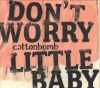 Product Image: Cottonbomb - Don't Worry Little Baby