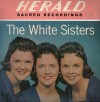 Product Image: The White Sisters - The White Sisters