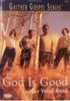 Product Image: Gaither Vocal Band - God Is Good Songbook
