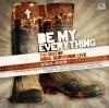 Product Image: Soul Survivor - Be My Everything: The Best Of Soul Survivor Live (2005-2009)