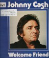 Product Image: Johnny Cash - Welcome Friend