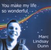 Product Image: Marc Lindsay Dunn - You Make My Life So Wonderful