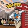Only Won - The Lyrical Engineer