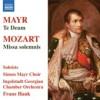 Product Image: Simon Mayr Choir, Ingolstadt Georgian Chamber Orchestra, Franz Hauk - Mayr: Te Deum/Mozart: Missa Solemnis