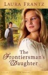 Laura Frantz - The Frontiersman's Daughter