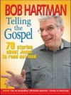 Bob Hartman - Telling the Gospel