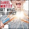 Product Image: Daniel Minteer - Get What You Expect