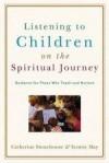 Catherine Stonehouse, & Scottie May - Listening To Children On The Spiritual Journey