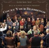 Product Image: Bill & Gloria Gaither & Their Homecoming Friends - Count Your Blessings