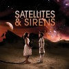 Product Image: Satellites & Sirens - Satellites & Sirens