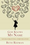 Product Image: Beth Redman - God Knows My Name: Never Forgotten, Forever Loved