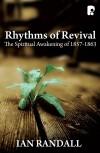 Ian Randall - Rhythms of Revival - The Spiritual Awakening of 1857-1863